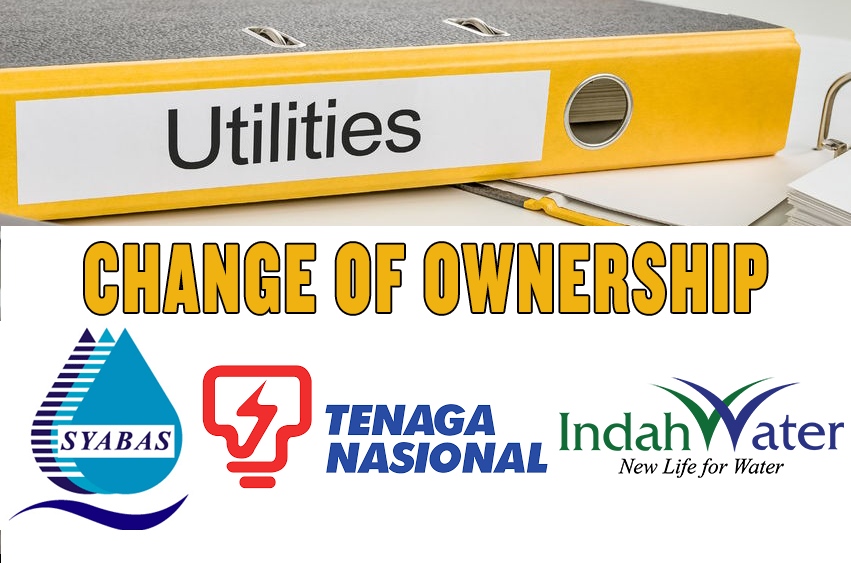 How to Change Account Ownership for Syabas, TNB and Indah Water